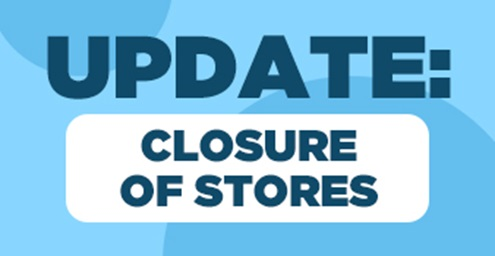 Temporary Closure of Stores